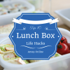 Top 10 Lunch Box Life Hacks | School Lunch Boxes | Amey Online