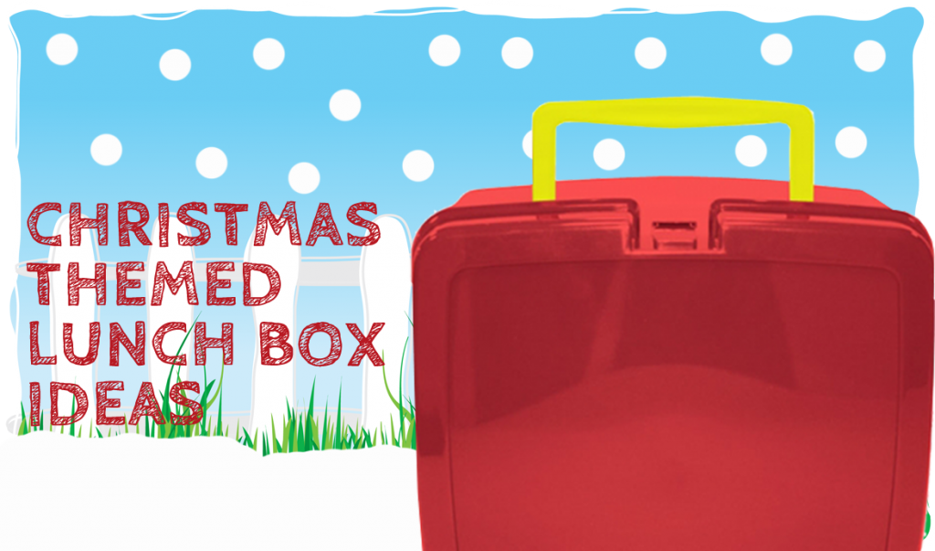 Christmas Themed Lunch Box Ideas